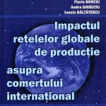 Impactul rețelelor globale de producție asupra comerțului internațional.