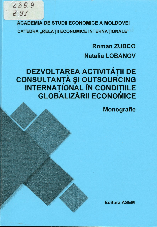 Dezvoltarea activității de consultanță și outsourcing internațional în condițiile globalizării economice