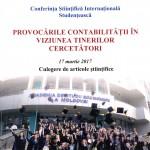 Provocările contabilității în viziunea tinerilor cercetători: Conferința Științifică Internațională Studențească, 17 martie 2017: Culegere de articole științifice