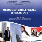 Metode și tehnici fiscale și fiscalitate: practicum la disciplinele universitare