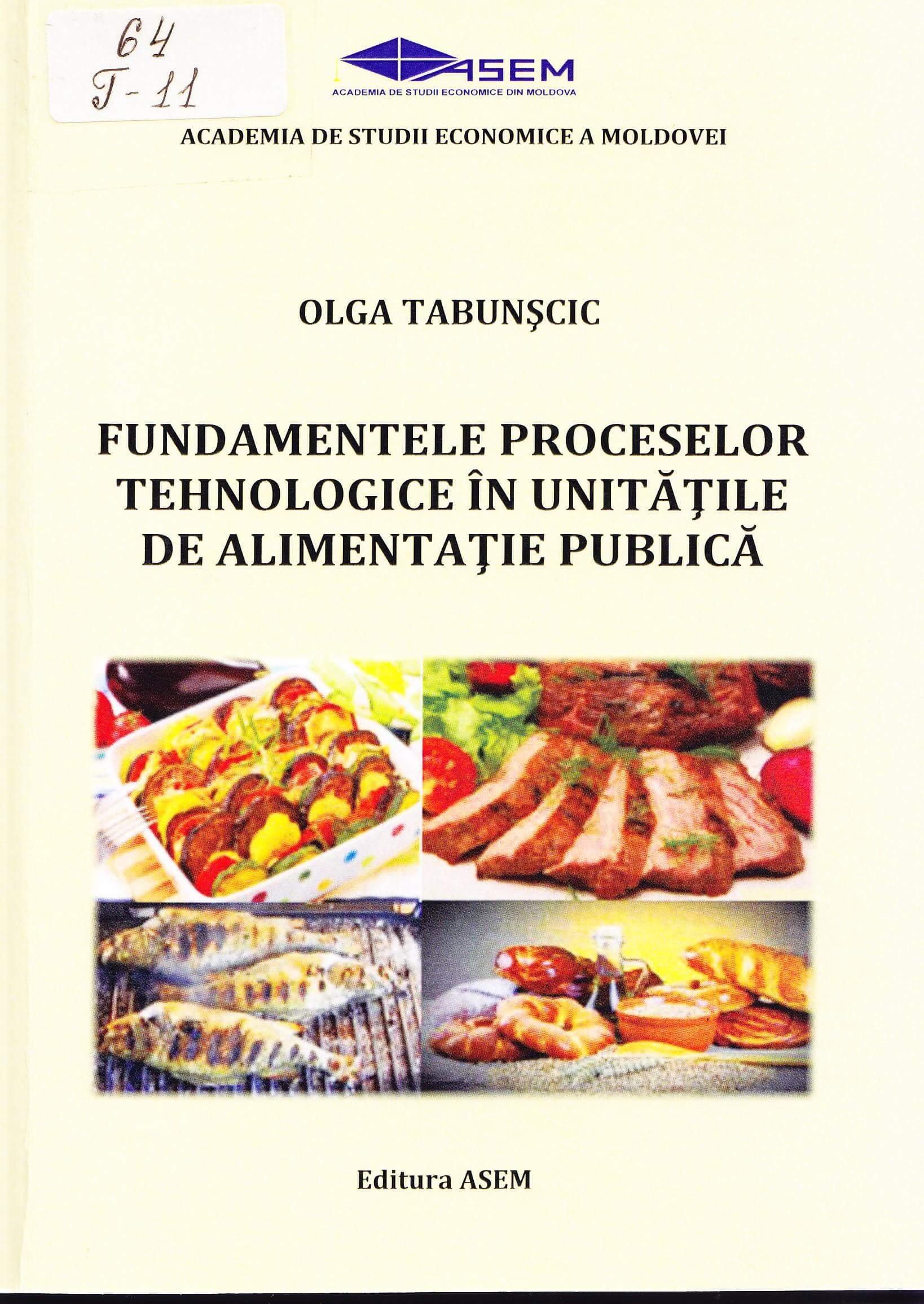 Fundamentele proceselor tehnologice în unităţile de alimentaţie publică: Curs de prelegeri.