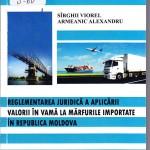 Reglementarea juridică a aplicării valorii în vamă la mărfurile importate în Republica Moldova