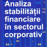 Analiza stabilităţii financiare în sectorul corporativ: Monografie.