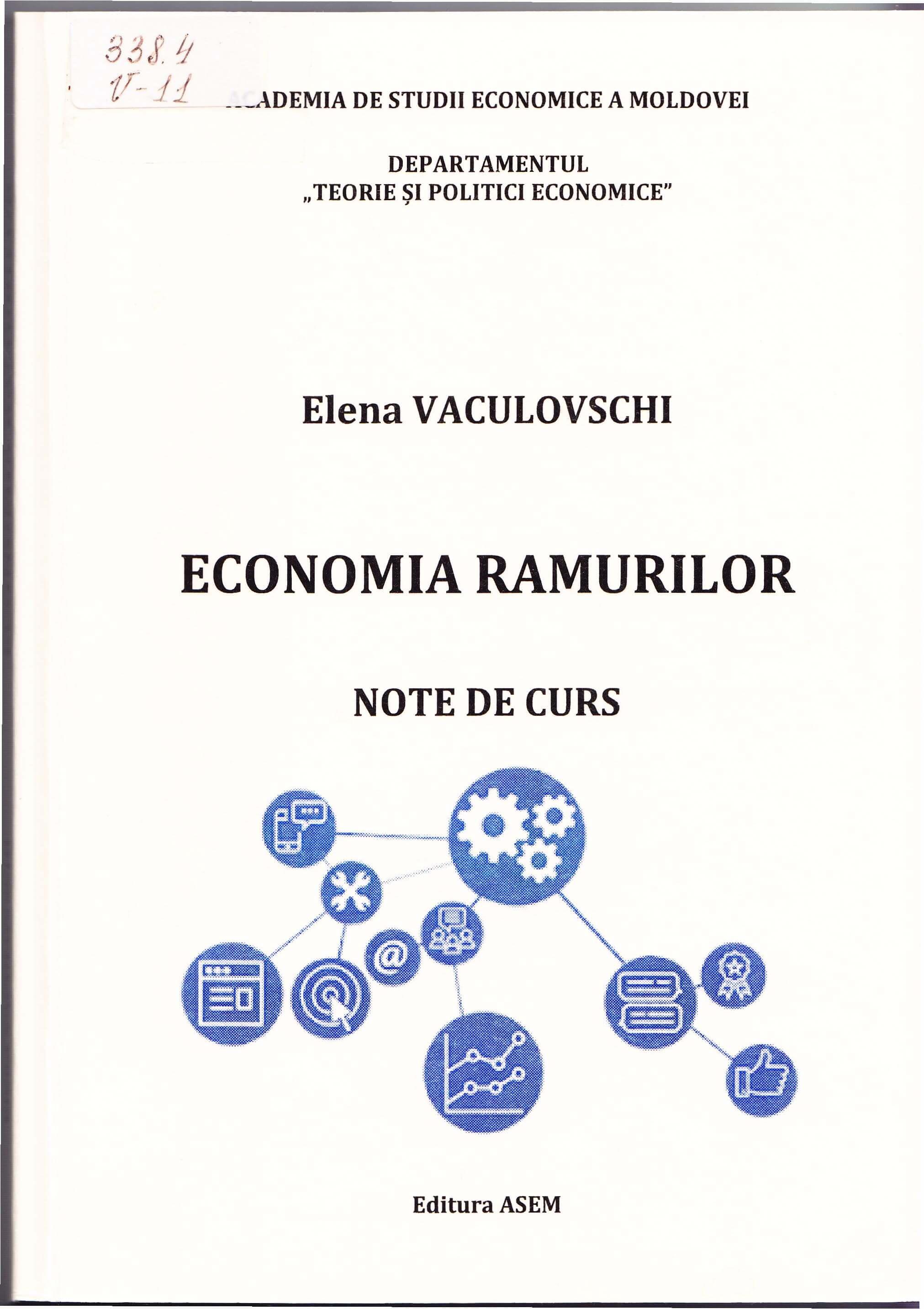"Titlu:  Economia ramurilor: Note de curs.<br /> Autor: Vaculovschi Elena<br /> Locul, Chişinău: S. n., 2019<br /> Cota:  338.4, V-11<br /> Localizare:   Depozit Central (1 ex.), Sala de lectură Nr.1 (3 ex.), Împrumut (5 ex.)"" class=""slider_thumbnail full thumbel_slider_thumbnail"" width=""460″ height=""600″ style=""float:none;height:600px;border:0px solid #222;width:460px;margin:0;padding:0;"" title =""Economia ramurilor: Note de curs."" /></a> <div class="