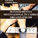 Managementul motivaţional în cadrul organizaţiilor.